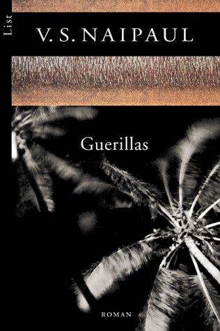 Guerillas.: V. S. Naipaul