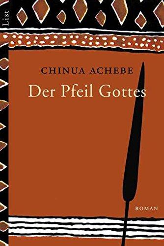 Der Pfeil Gottes: Roman: Achebe, Chinua