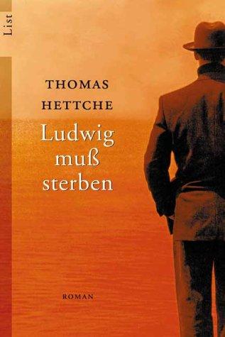 Ludwig muß sterben: Hettche, Thomas