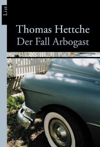 Der Fall Arbogast: Hettche, Thomas