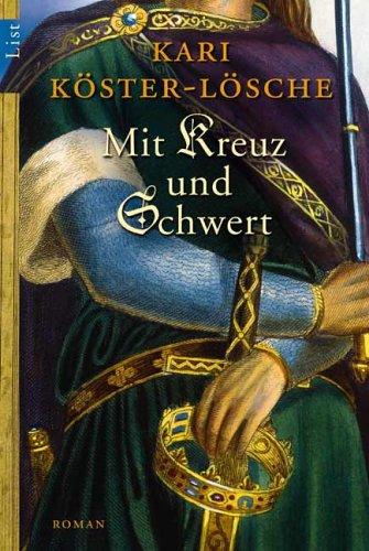 Mit Kreuz und Schwert Sachsen Saga 3: Köster-Lösche, Karin