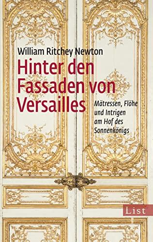 9783548612003: Hinter den Fassaden von Versailles: M�tressen, Fl�he und Intrigen am Hof des Sonnenk�nigs