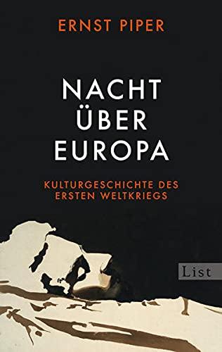 9783548612317: Nacht über Europa: Kulturgeschichte des Ersten Weltkriegs