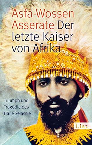 9783548613000: Der letzte Kaiser von Afrika: Triumph und Tragödie des Haile Selassie