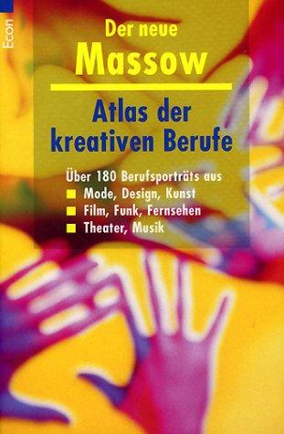 9783548700649: Atlas der kreativen Berufe: Über 180 Berufsporträts. Mode, Design, Kunst, Film, Funk, Fernsehen, Theater, Musik