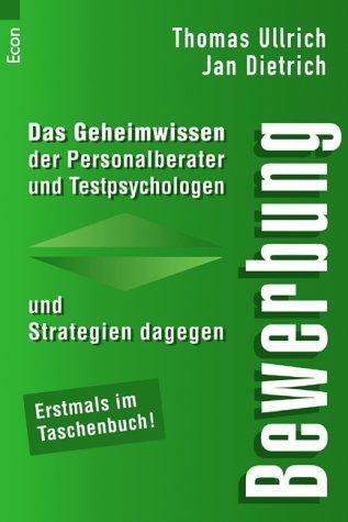 9783548700922: Bewerbung. Das Geheimwissen der Personalberater und Testpsychologen.