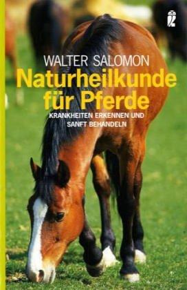 9783548710624: Naturheilkunde für Pferde. Krankheiten erkennen und sanft behandeln.