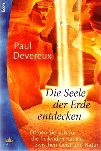 9783548740102: Die Seele der Erde entdecken. Öffnen Sie sich für die heilende Kanäle zwischen Geist und Natur