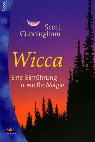 Wicca. Eine Einführung in weiße Magie. (3548740146) by Cunningham, Scott