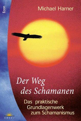 9783548740423: Der Weg des Schamanen - Das praktische Grundlagenwerk zum Schamanismus