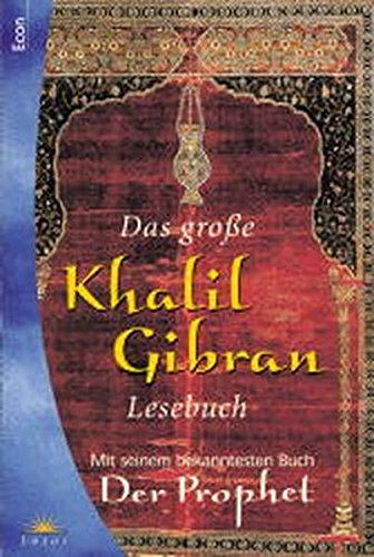 9783548740782: Das große Khalil Gibran-Lesebuch. Mit seinem bekanntesten Buch - Der Prophet -.