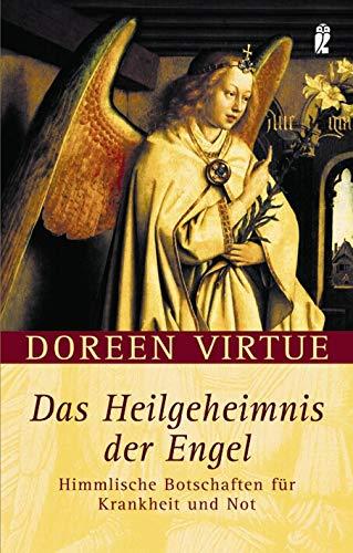 9783548741024: Das Heilgeheimnis der Engel: Himmlische Botschaften für Krankheit und Not