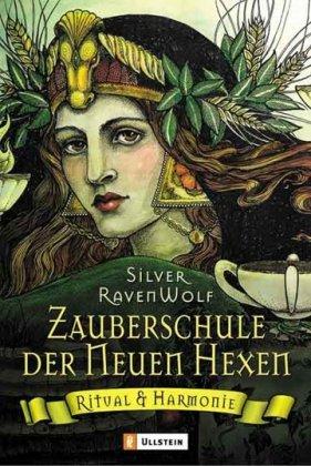 Zauberschule der Neuen Hexen. Ritual und Harmonie (3548741150) by Silver RavenWolf