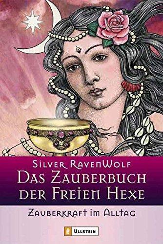 9783548741390: Das Zauberbuch der Freien Hexe. Geschichte & Werkzeug
