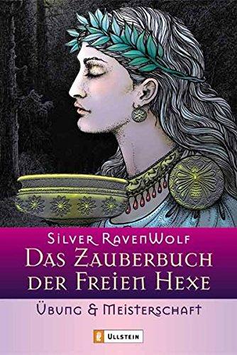 Das Zauberbuch der Freien Hexe (3548741401) by Silver RavenWolf