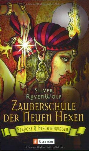 9783548742212: Zauberschule der Neuen Hexen: Sprüche und Beschwörungen
