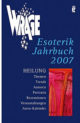 9783548743547: WRAGE Esoterik Jahrbuch 2007. Neue Wege des Heilens