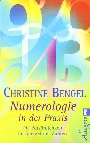 Numerologie in der Praxis: Die Persönlichkeit im: Bengel, Christine