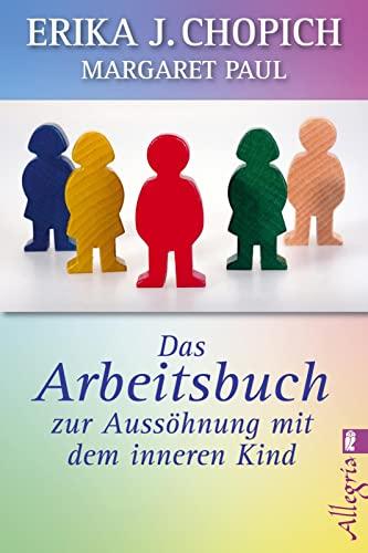 9783548745435: Das Arbeitsbuch zur Aussöhnung mit dem inneren Kind