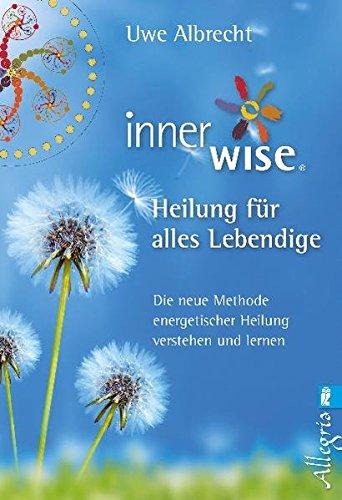 9783548745664: Inner Wise® Heilung für alles Lebendige