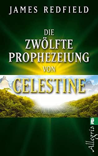 9783548745787: Die zwölfte Prophezeiung von Celestine: Jenseits von 2012