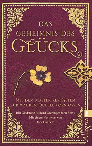 9783548745824: Das Geheimnis des Glücks: Mit dem Master Key System zur wahren Quelle vorstoßen
