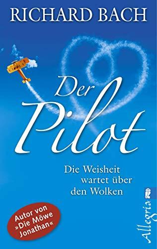 9783548745916: Der Pilot: Die Weisheit wartet über den Wolken