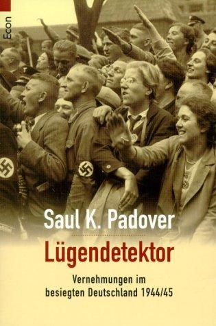 9783548750064: Lügendetektor. Vernehmungen im besiegten Deutschland 1944/45.