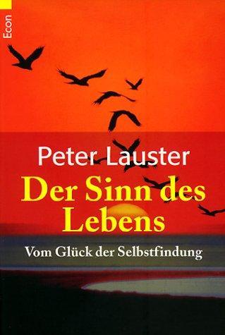 9783548750217: Der Sinn des Lebens. Vom Glück der Selbstfindung.