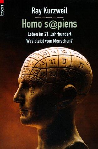 9783548750262: Homo sapiens. Leben im 21. Jahrhundert. Was bleibt vom Menschen?
