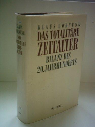 9783549053270: Das totalitäre Zeitalter. Bilanz des 20. Jahrhunderts