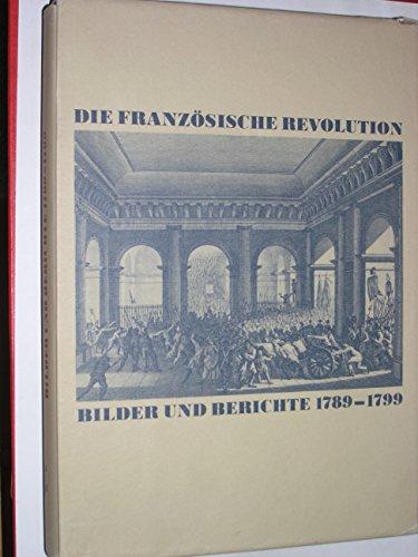 9783549053355: Die Französische Revolution. Bilder und Berichte 1789-1799