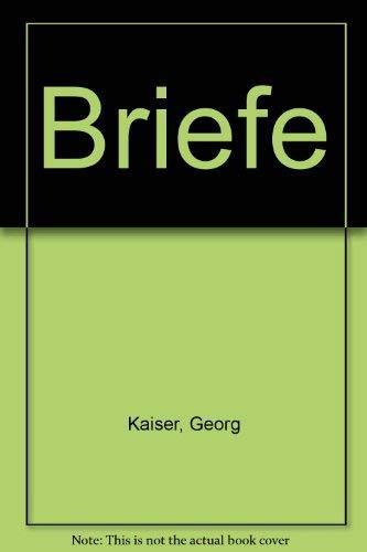 Briefe: Kaiser, Georg: