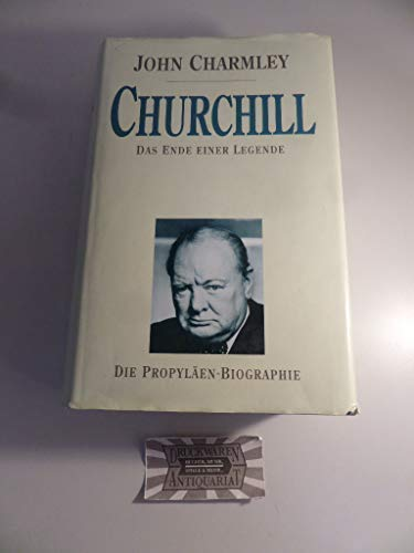 9783549054673: Churchill: The End of Glory. A Political Biography.