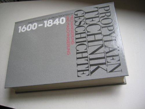 9783549056349: Propyläen Technik Geschichte. Band 3: Mechanisierung und Maschinisierung 1600-1840.