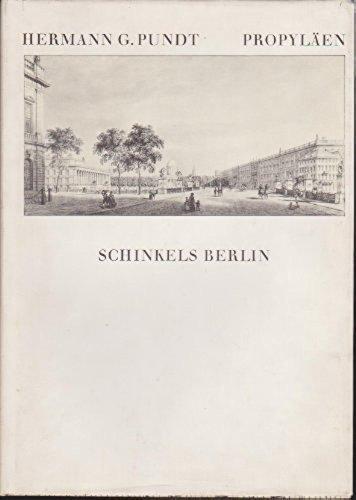 Schinkels Berlin (Schinkel's Berlin. A study in: Pundt, Hermann G[ustav]