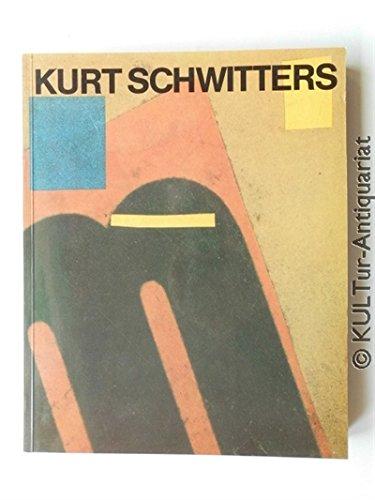Kurt Schwitters 1887 - 1948. Ausstellung zum: Schwitters, Kurt with