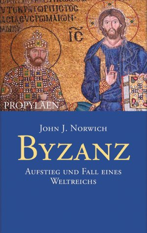 Byzanz. Aufstieg und Fall eines Weltreichs. (3549071566) by John Julius Norwich