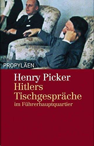 9783549071854: Hitlers Tischgespräche im Führerhauptquartier. Entstehung, Struktur, Folgen des Nationalsozialismus.