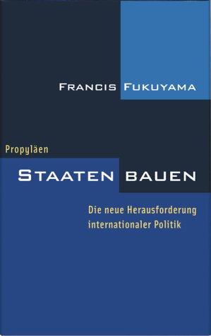 Staaten bauen: Francis Fukuyama