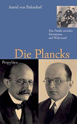 9783549072776: Die Plancks: Eine Familie zwischen Patriotismus und Widerstand