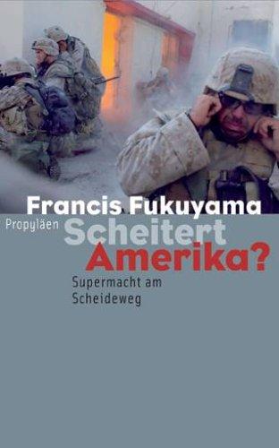 Scheitert Amerika?: Francis Fukuyama