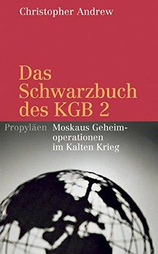 9783549072912: Das Schwarzbuch des KGB 2: Moskaus Geheimoperationen im Kalten Krieg