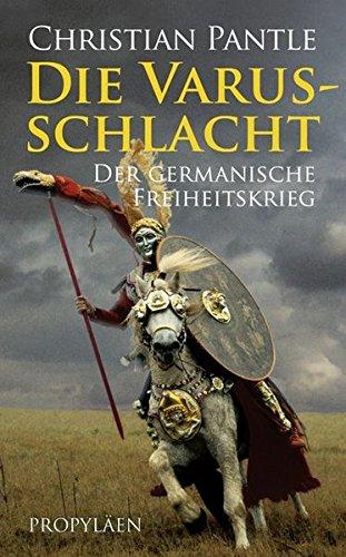 9783549073223: Die Varusschlacht: Der germanische Freiheitskrieg