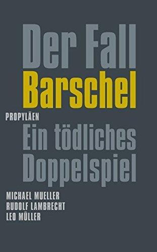 9783549073254: Der Fall Barschel: Ein tödliches Doppelspiel