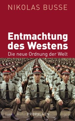 9783549073339: Entmachtung des Westens: Die neue Ordnung der Welt