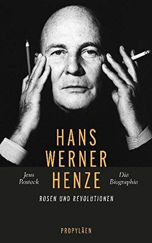 9783549073506: Hans Werner Henze: Rosen und Revolutionen