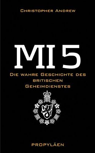 9783549073797: MI 5: Die wahre Geschichte des britischen Geheimdienstes