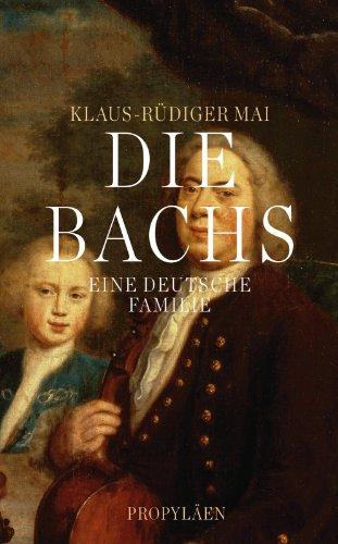 Die Bachs: Eine deutsche Familie - Mai, Klaus-Rüdiger