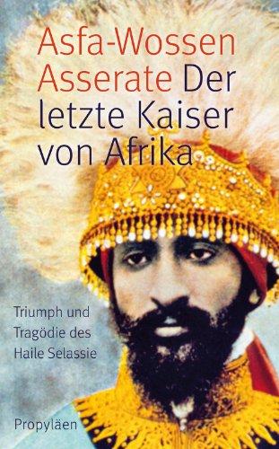 9783549074282: Der letzte Kaiser von Afrika: Triumph und Tragödie des Haile Selassie